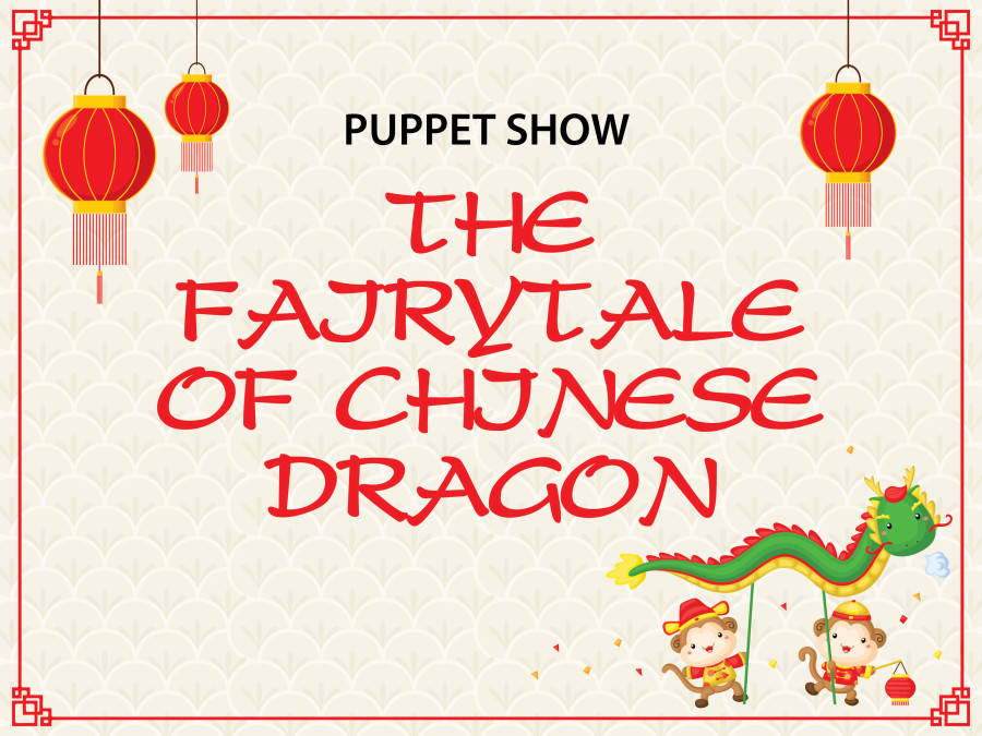 """PUPPET SHOW """"THE FAIRYTALE OF CHINESE DRAGON"""""""